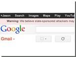 Google предупредит пользователей об атаках со стороны властей